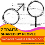 7 Traits Shared by People Who Love Chinese Reflexology