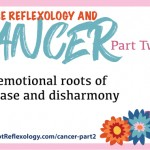 reflexology cancer, chinese medicine, emotions cancer, mind body cancer