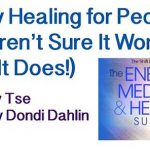Energy Healing for People Who Aren't Sure It Really Works [Audio Recording]
